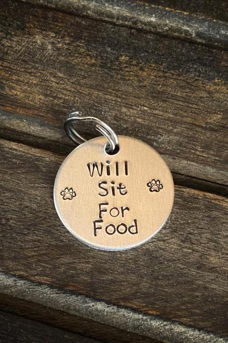 "DOG OR CAT tag, ""Will Sit For Food"" tag, Hand Stamped, Collar tag"
