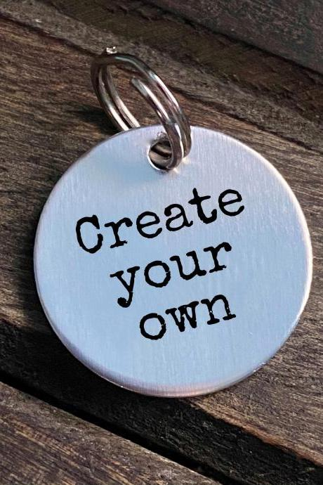 DOG OR CAT tag, Custom tag, Hand Stamped, Collar tag; Create your own Fun tag