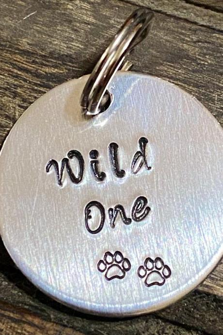 "DOG OR CAT tag, ""Wild One"" tag, Hand Stamped, Collar tag for pets"