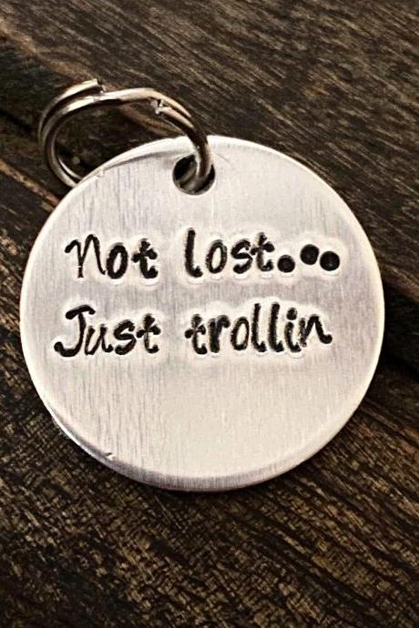 "DOG OR CAT tag, ""Not lost... Just trollin"" tag, Hand Stamped, Collar tag, fun tags for pets"